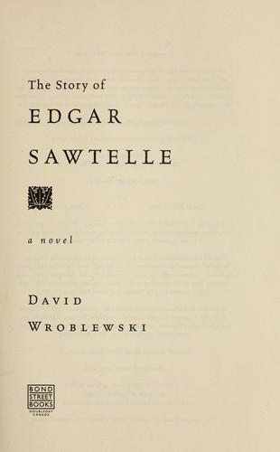 The Story Of Edgar Sawtelle A Novel _ DAVID WROBLEWSKI