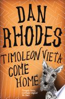 Timoleon Vieta Come Home _ DAN RHODES