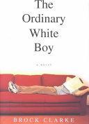 The Ordinary White Boy _ BROCK CLARKE