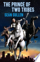 The Prince Of Two Tribes _ SEAN CULLEN