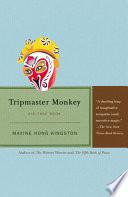 Tripmaster Monkey _ MAXINE KINGSTON