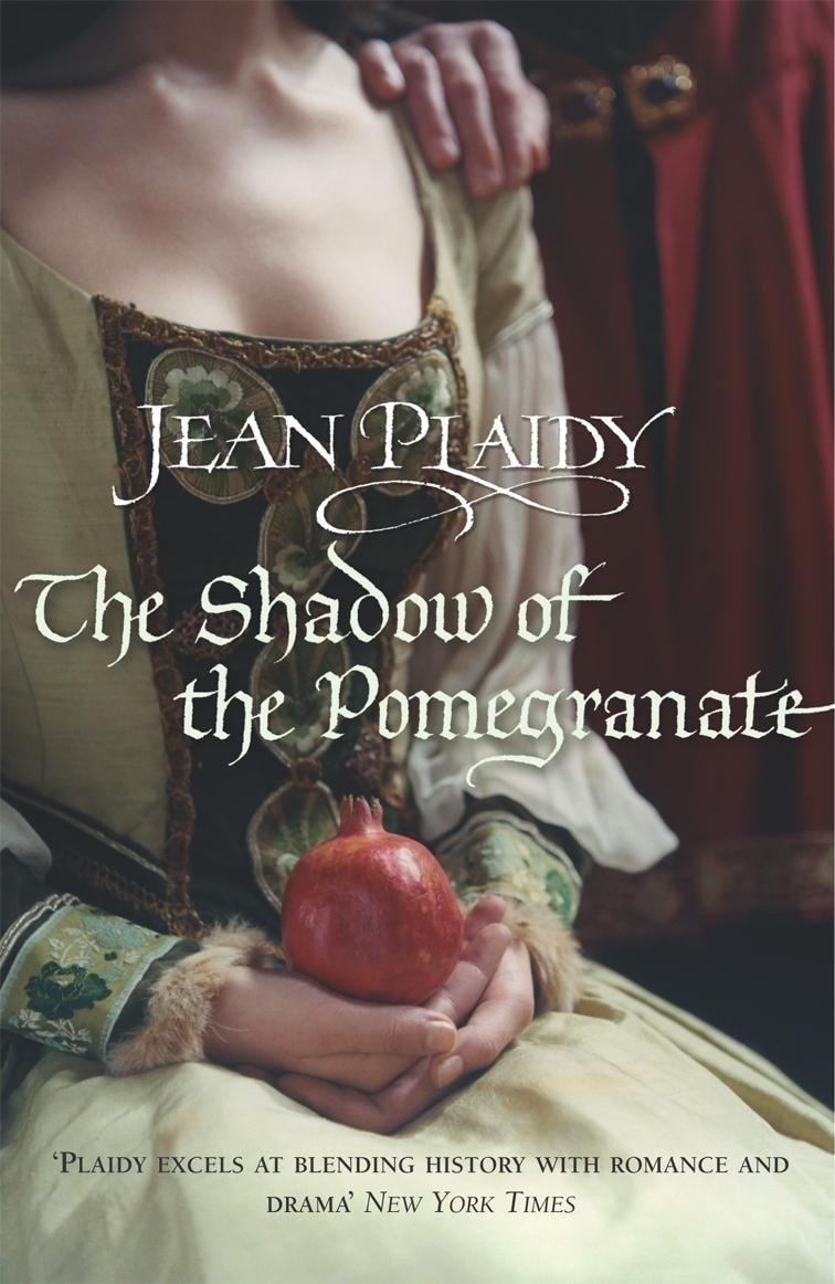 The Shadow Of The Pomegranate  Tudor Saga Book 3 / Katharine Of Aragon Trilogy Book 2 _ JEAN PLAIDY