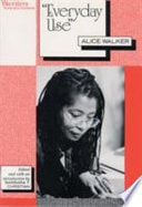 Everyday Use A Collection Of Stories By Alice Walker _ ALICE WALKER
