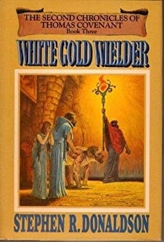 White Gold Welder The Second Chronicles Of Thomas Covenant Book Threebook Three _ STEPHEN DONALDSON