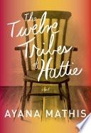 The Twelve Tribes Of Hattie _ AYANA MATHIS