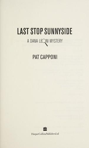 Last Stop Sunnyside A Dana Leoni Mystery _ PAT CAPPONI
