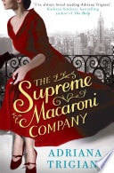The Supreme Macaroni Company A Novel _ ADRIANA TRIGIANI