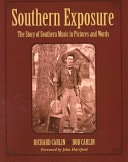 Southern Exposure The Story Of Southern Music In Pictures And Words _ RICHARD CARLIN
