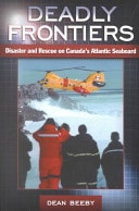 Deadly Frontiers Disaster And Rescue On Canadas Atlantic Seaboard _ DEAN BEEBY