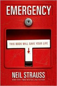 Emergency This Book Will Save Your Life _ NEIL STRAUSS