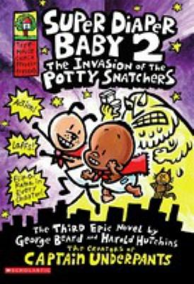 Super Diaper Baby 2 The Invasion Of The Potty Snatchers _ GEORGE BEARD