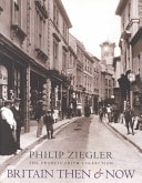 Britain Then And Now  The Francis Frith Collection _ PHILIP ZIEGLER