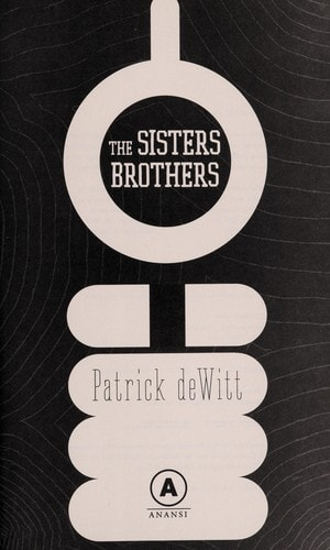 The Sisters Brothers _ PATRICK DEWITT