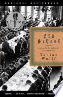 Old School A Novel _ TOBIAS WOLFF