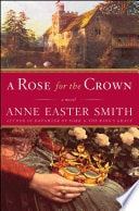 A Rose For The Crown  A Novel _ ANNE SMITH