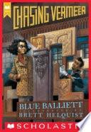 Chasing Vermeer _ BLUE BALLIETT