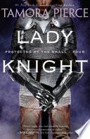 Lady Knight  Protector Of The Small Quartet, Book 4 _ TAMORA PIERCE