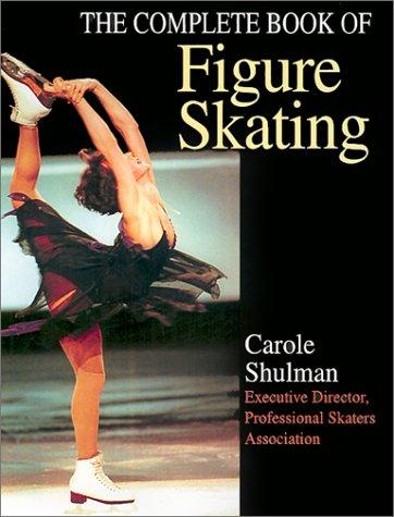 The Complete Book Of Figure Skating000051219 _ CAROLE SHULMAN
