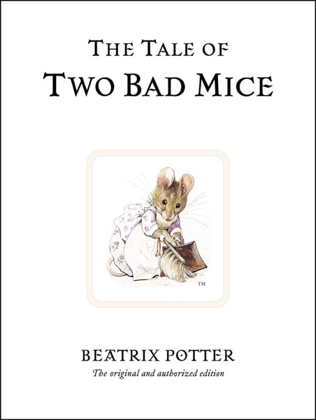 The Tale Of Two Bad Mice  Peter Rabbit, Book 5 _ BEATRIX POTTER