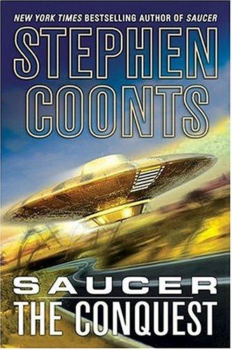 Saucer The Conquest _ STEPHEN COONTS