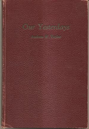 Our Yesterdays _ ANDREW TAYLOR