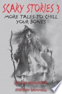 Scary Stories 3  More Tales To Chill Your Bones _ ALVIN SCHWARTZ