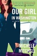 Our Girl In Washington A Kate Boothe Novel _ MICHELE MITCHELL