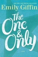 The One And Only A Novel _ EMILY GIFFIN