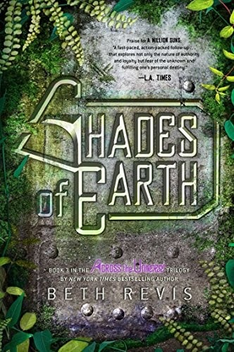 Shades Of Earth  Across The Universe, Book 3 _ BETH REVIS
