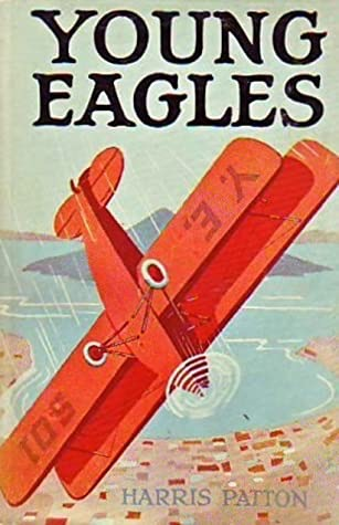 Young Eagles  Young Eagles, Book 1 _ HARRIS PATTON