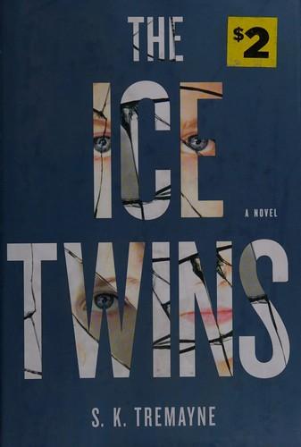 The Ice Twins A Novel _ S.K TREMAYNE