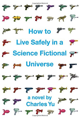 How To Live Safely In A Science Fictional Universe _ CHARLES YU