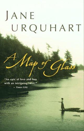 A Map Of Glass A Novel _ JANE URQUHART