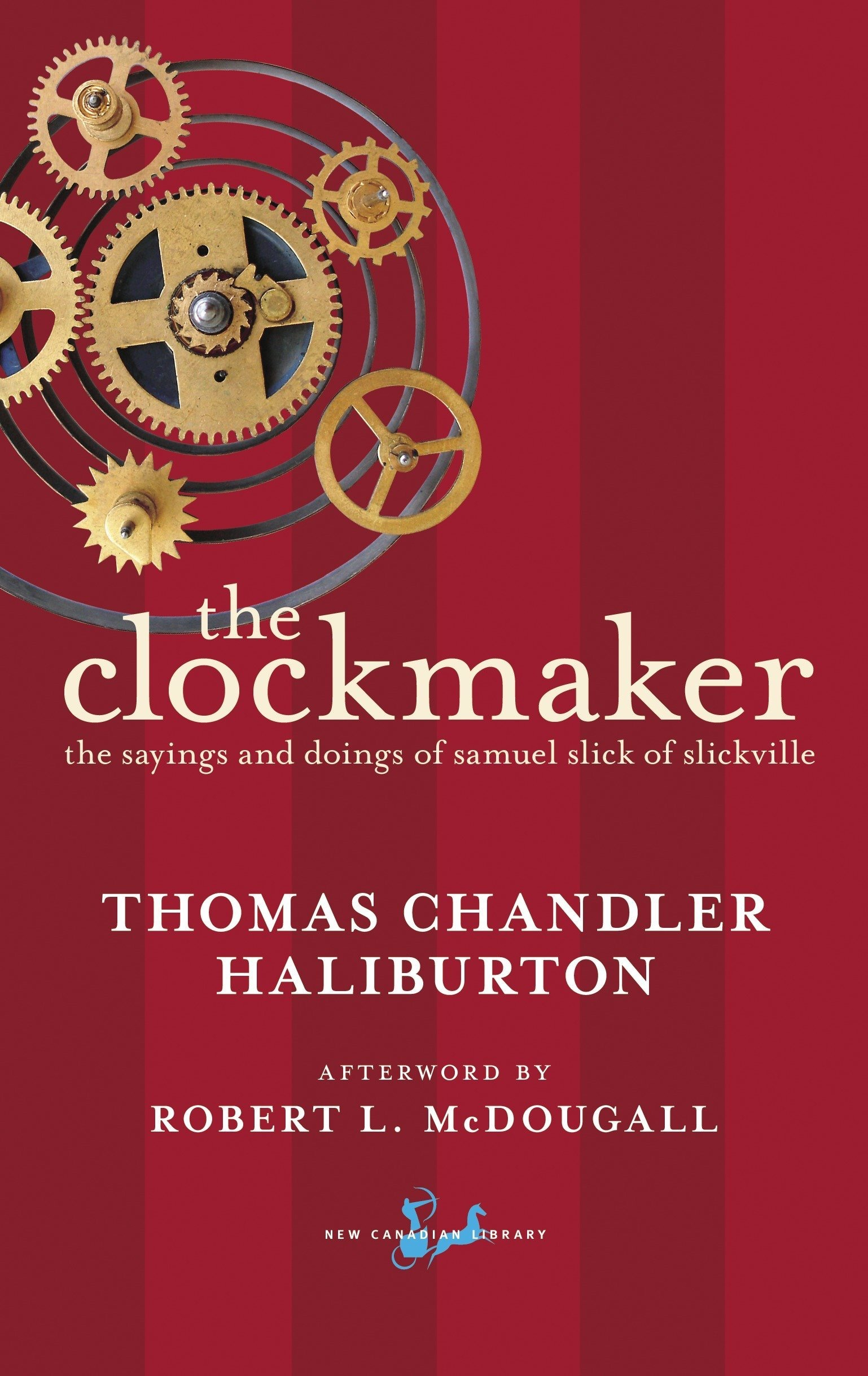 The Clockmaker The Sayings And Doings Of Samuel Slick Of Slickville _ THOMAS HALIBURTON