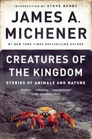 Creatures Of The Kingdom _ JAMES MICHENER