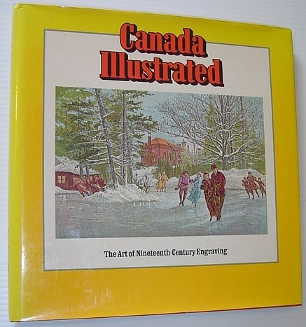 Canada Illustrated The Art Of Nineteenth Century Engraving _ ALBERT MORITZ