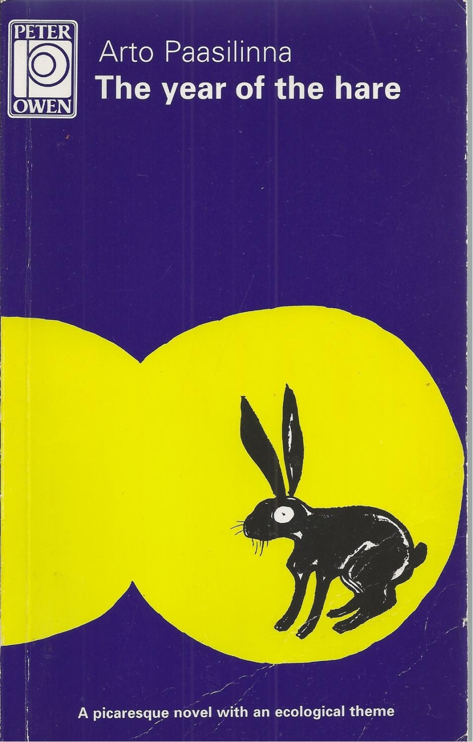 Year Of The Hare A Picaresque Novel With An Ecological Theme _ ARTO PAASILINNA