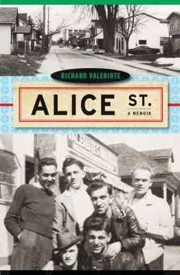 Alice Street A Memoir _ RICHARD VALERIOTE