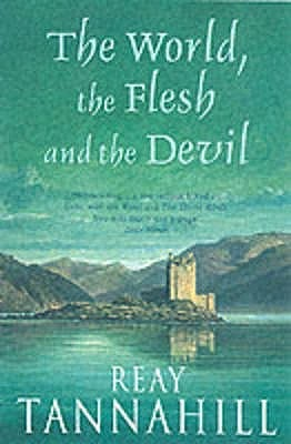 The World, The Flesh, And The Devil _ REAY TANNAHILL