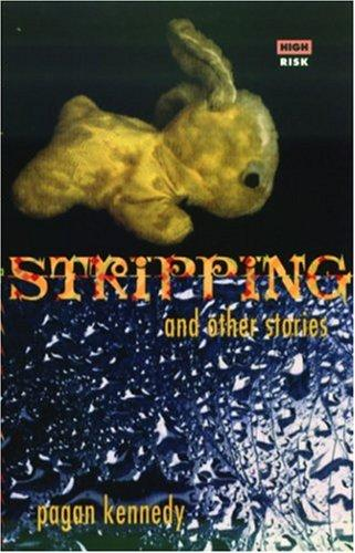 Stripping And Other Stories _ PAGAN KENNEDY