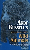 Andy Russells Adventures With Wild Animals _ ANDY RUSSELL