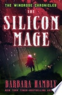 The Silicon Mage  Windrose Chronicles, Book 2 _ BARBARA HAMBLY