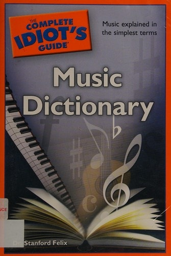 The Complete Idiots Guide To Music Dictionary _ DR FELIX