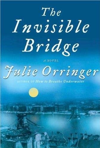 The Invisible Bridge _ JULIE ORRINGER