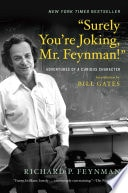 Surely Youre Joking, Mr. Feynman! Adventures Of A Curious Character _ RICHARD FEYNMAN