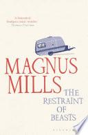 The Restraint Of Beasts _ MAGNUS MILLS