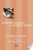 Where Nests The Water Hen _ GABRIELLE ROY