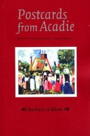 Postcards From Acadie Grand-Pre, Evangeline And The Acadian Identity _ BLANC LE