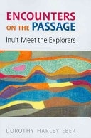 Encounters On The Passage Inuit Meet The Explorers _ DOROTHY EBER
