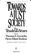 Towards A Just Society The Trudeau Years _ THOMAS AXWORTHY